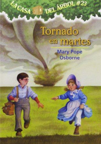 La casa del árbol # 23 Tornado en martes / Twister on Tuesday (Spanish Edition) (La casa del arbol / Magic Tree House) - Mary Pope Osborne