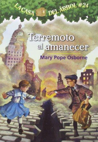 9781933032726: La casa del árbol # 24:Terremoto al amanecer / Earthquake in the Early Morning (Spanish Edition) (Magic Tree House) (La Casa Del Arbol / Magic Tree House)