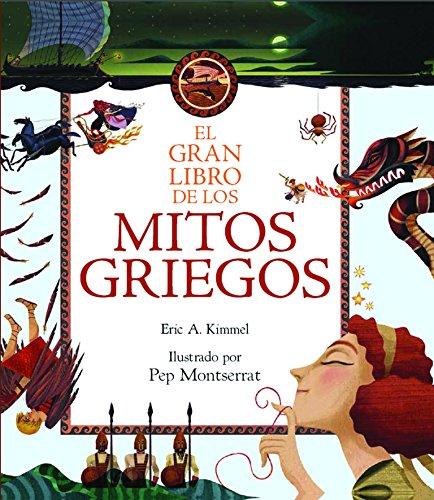 El gran libro de los mitos griegos (Spanish Edition): Eric Kimmel
