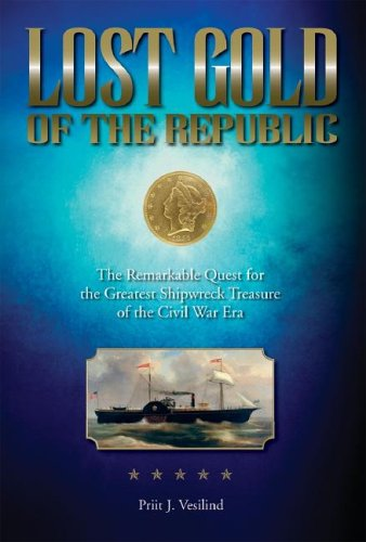 9781933034065: Lost Gold of the Republic: The Remarkable Quest for the Greatest Shipwreck Treasure of the Civil War Era