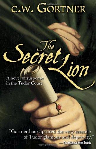 The Secret Lion (The Spymaster Chronicles): C.W. Gortner