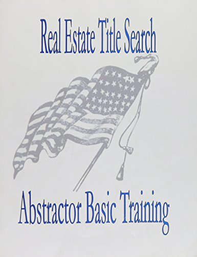 9781933039305: Real Estate Title Search Abstractor Basic Training