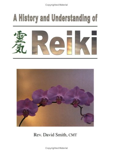 A History and Understanding of Reiki: Rev. David Smith CMT