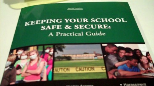 9781933043425: Keeping Your School Safe & Secure:a Practical Guide