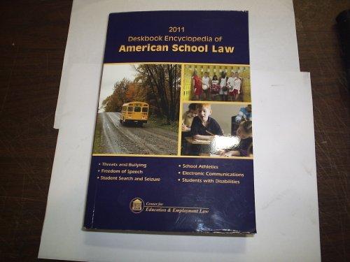 Deskbook Encyclopedia of American School Law 2011: Center for Education