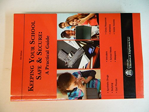 9781933043685: Keeping Your School Safe & Secure: A Practical Guide 6th Edition