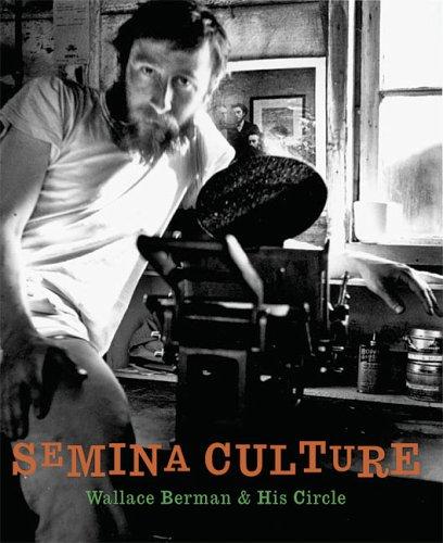 Semina Culture: Wallace Berman and His Circle: Michael Duncan and Kristine McKenna