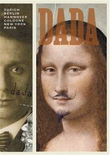 9781933045207: Dada: Zurich, Berlin, Hannover, Cologne, New York, Paris