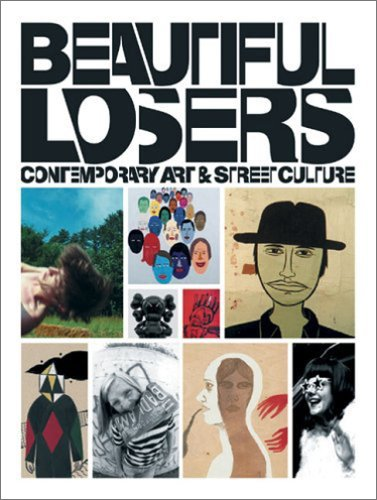 Beautiful Losers: Contemporary Art and Street Culture: Aaron Rose