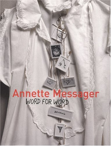 9781933045351: Annette Messager: Word for Word: Texts, Writings, And Interviews