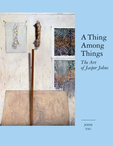 9781933045627: A Thing Among Things: The Art of Jasper Johns