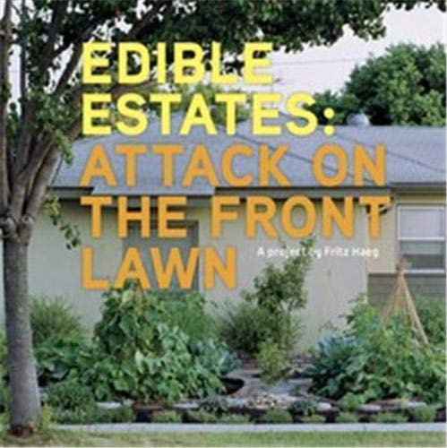 Edible estates: attack on the front lawn.: Haeg, Fritz & Diana Balmori.