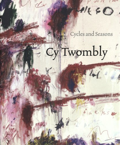 9781933045887: Cy Twombly: Cycles and Seasons