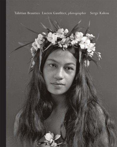 Tahitian Beauties: 1904 to 1921: Lucien Gauthier, Lisa Barnett, Serge Kakou,