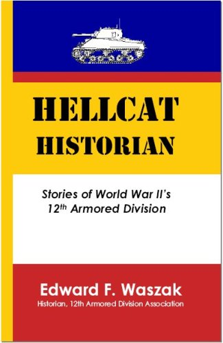 9781933048109: Hellcat Historian: Stories of World War II's 12th Armored Division