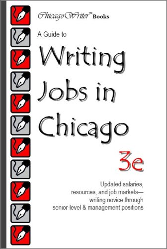 A Guide to Writing Jobs in Chicago, 3e: ChicagoWriter Books