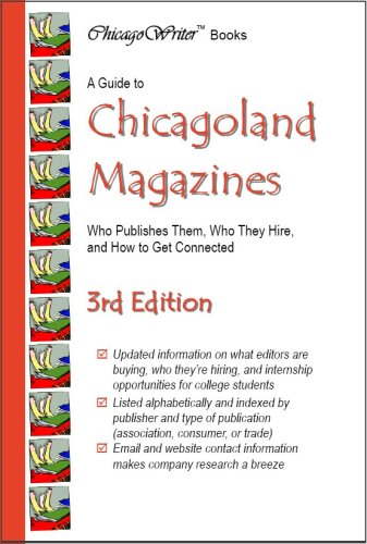 A Guide to Chicagoland Magazines, 3rd Edition: ChicagoWriter Books