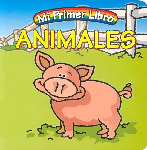 Animales (Mi primer libro series): Lourdes M. Alvarez