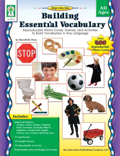 Building Essential Vocabulary: Reproducible Photo Cards, Games, and Activities to Build Vocabulary ...