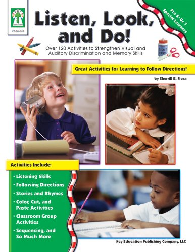 Listen, Look, and Do!, Grades Pk - 1: Over 120 Activities to Strengthen Visual and Auditory ...