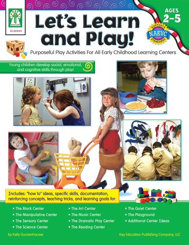 Let?s Learn and Play!, Grades Toddler - PK: Purposeful Play Activities for All Early Childhood ...