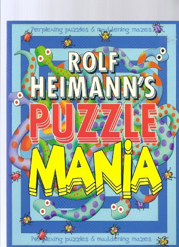 9781933054001: Rolf Heimann's Puzzle Mania, Perplexing Puzzles and Maddening Mazes