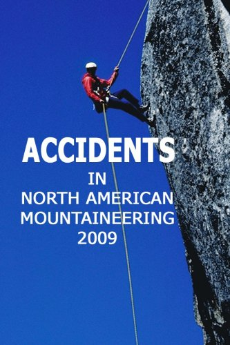 9781933056104: 10: Accidents in North American Mountaineering 2009: Number 4 - Issue 62