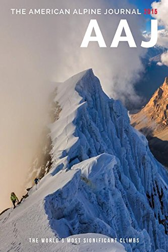 American Alpine Journal 2015: The World's Most Significant Climbs: MacDonald, Dougald (Editor)