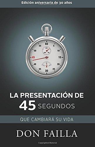 9781933057811: La Presentación de 45 Segundos Que Cambiará Su Vida (Spanish Edition)