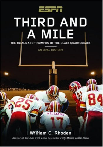 9781933060118: Third and a Mile: From Fritz Pollard to Michael Vick--an Oral History of the Trials, Tears and Triumphs of the Black Quarterback