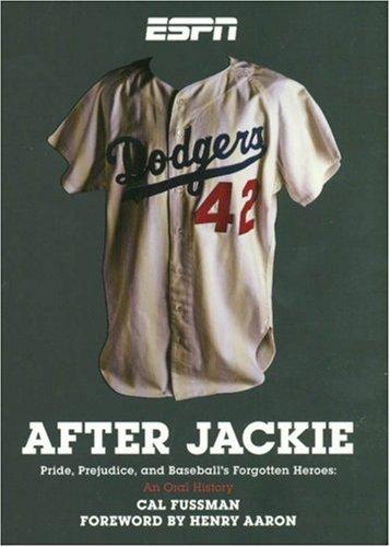 After Jackie: Pride, Prejudice, and Baseball's Forgotten: Fussman, Cal