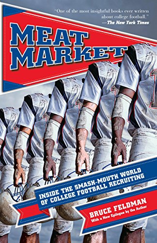 9781933060682: Meat Market: Inside the Smash-Mouth World of College Football Recruiting