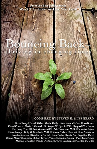9781933063195: Wake Up Live the Life You Love: Bouncing Back - Thriving in Changing Times