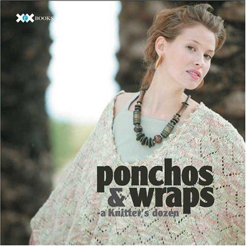 9781933064017: Ponchos & Wraps: A Knitter's Dozen (A Knitter's Dozen series)