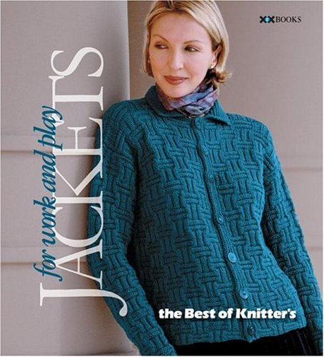 9781933064055: Jackets—For Work & Play (Best of Knitter's Magazine series)