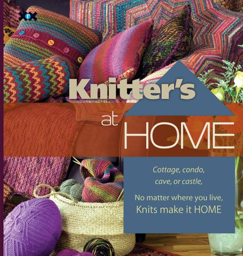 9781933064147: Knitter's at Home: Cottage, Condo, Cave, or Castle, No Matter Where You Live, Knits Make It Home