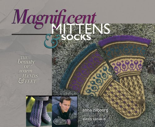 9781933064161: Magnificent Mittens & Socks: The Beauty of Warm Hands and Feet
