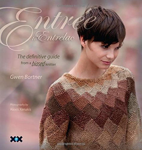 Entree to Entrelac: The Definitive Guide from a Biased Knitter: Bortner, Gwen