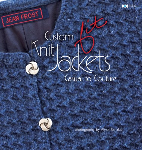 Custom Knit Jackets: Casual to Couture: Jean Frost; Editor-Elaine