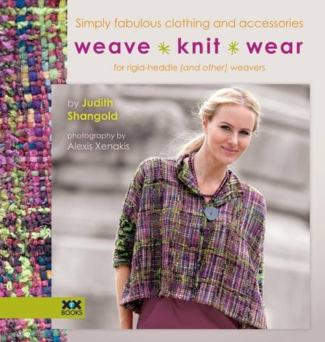 9781933064291: Weave - Knit - Wear: Simply Fabulous Clothing and Accessories for Rigid-heddle (and Other) Weavers
