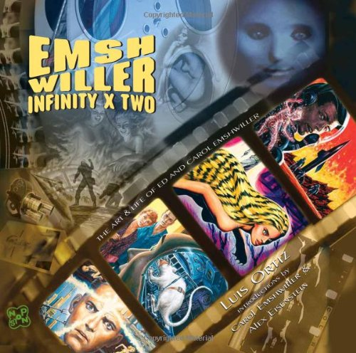 Emshwiller: Infinity x Two: The Life & Art of Ed & Carol Emshwiller: Ortiz, Luis