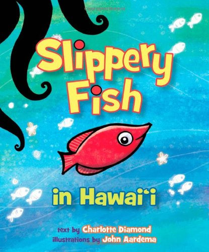 Slippery Fish in Hawaii: Charlotte Diamond