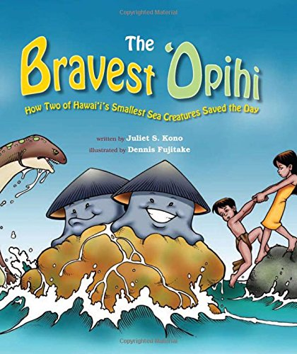 The Bravest Opihi: Juliet S. Kono