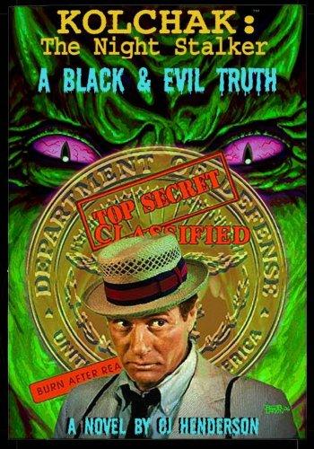 Kolchak: the night stalker : a black & evil truth : a novel / by C. J. Henderson. (Signed)...