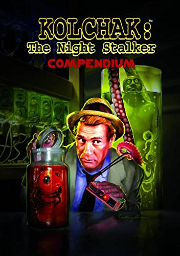 Kolchak the Night Stalker: Compendium: Christopher Golden, Mark Dawidziak, Max Allan Collins