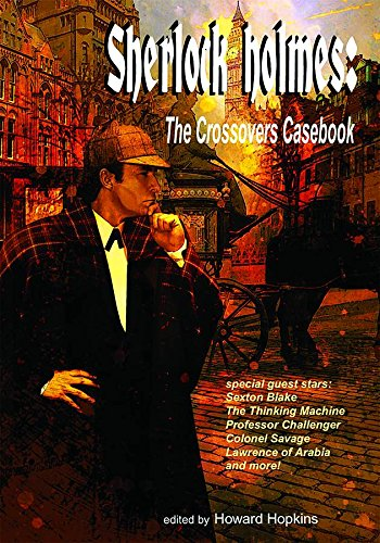 Sherlock Holmes: The Crossovers Casebook (Signed): Hopkins, Howard, Win