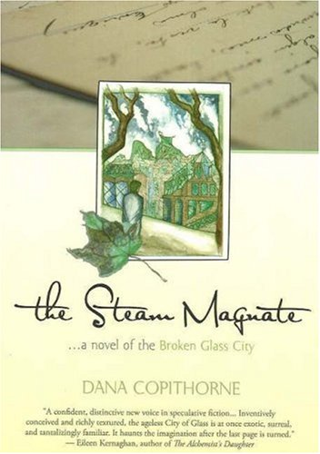 The Steam Magnate (The Broken Glass City: Copithorne, Dana
