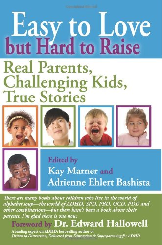9781933084152: Easy to Love but Hard to Raise: Real Parents, Challenging Kids, True Stories