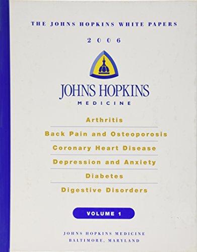 Johns Hopkins White Papers 2006, Vol.I: Arthritis,: Johns Hopkins Medical