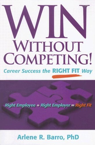 9781933102382: Win Without Competing!: Career Success the Right Fit Way (Capital Ideas for Business & Personal Development)